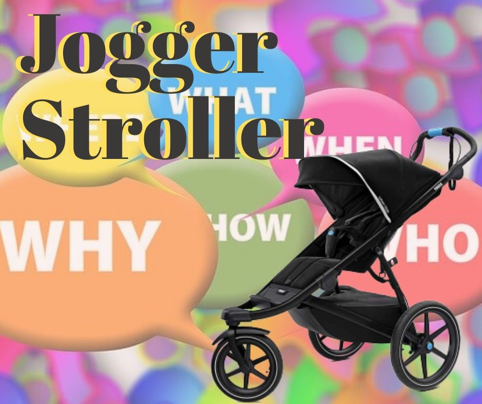 Jogger Stroller – The Who, Why and What of the Jogging Stroller